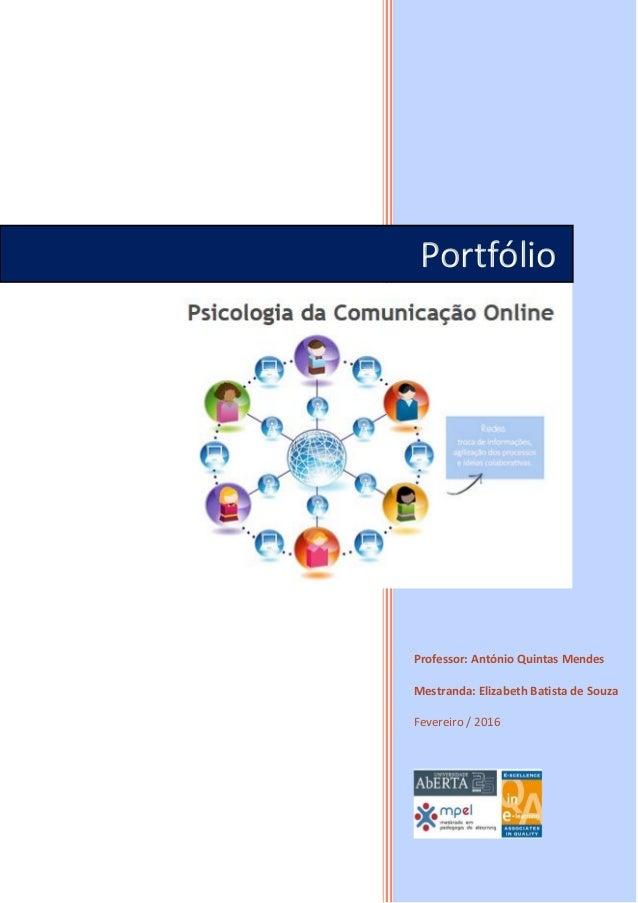 Professor: António Quintas Mendes Mestranda: Elizabeth Batista de Souza Fevereiro / 2016 Portfólio
