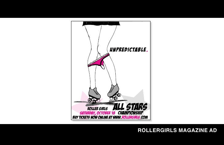 Unpredictable.               roller girls  all stars      saturday, october 18 championship Buy tickets now online at www....