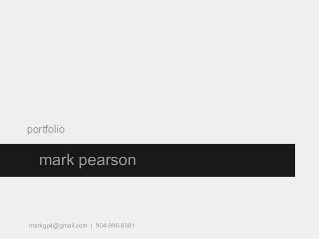 portfoliomark pearsonmarkgp4@gmail.com | 904-996-8381