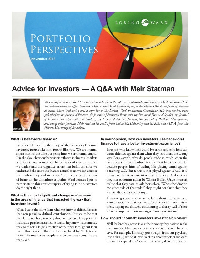 Portfolio Perspectives November 2013  Advice for Investors — A Q&A with Meir Statman  Statman  We recently sat down with M...