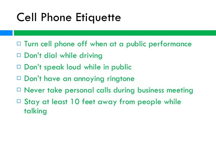 cell phone dating etiquette What are the important rules of cell phone etiquette update cancel to practice good cell phone etiquette what is good cell phone dating etiquette.