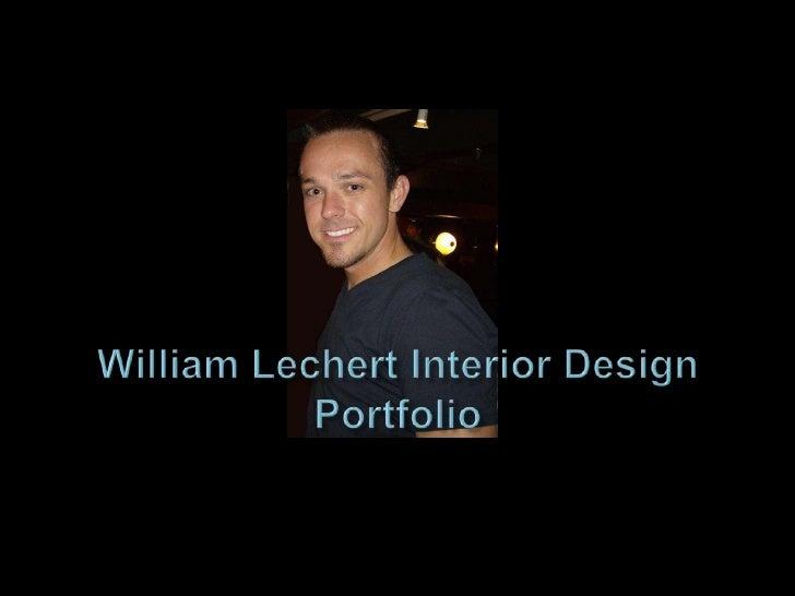 William Lechert Interior Design Portfolio<br />