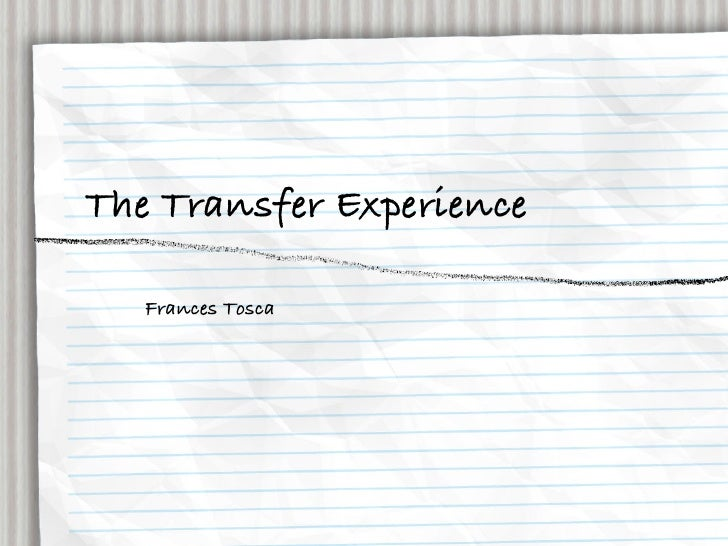 The Transfer Experience   Frances Tosca