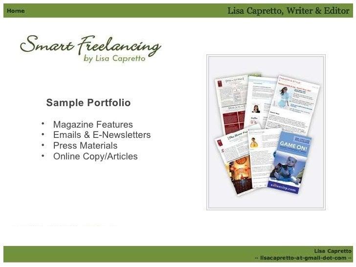 <ul><li> </li></ul><ul><li>   Sample Portfolio </li></ul><ul><ul><li>Magazine Features </li></ul></ul><ul><ul><li>Email...