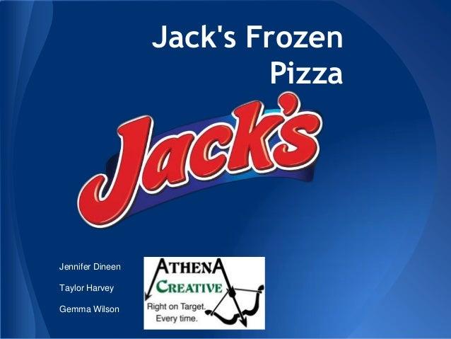 Jack's Frozen Pizza  Jennifer Dineen Taylor Harvey Gemma Wilson