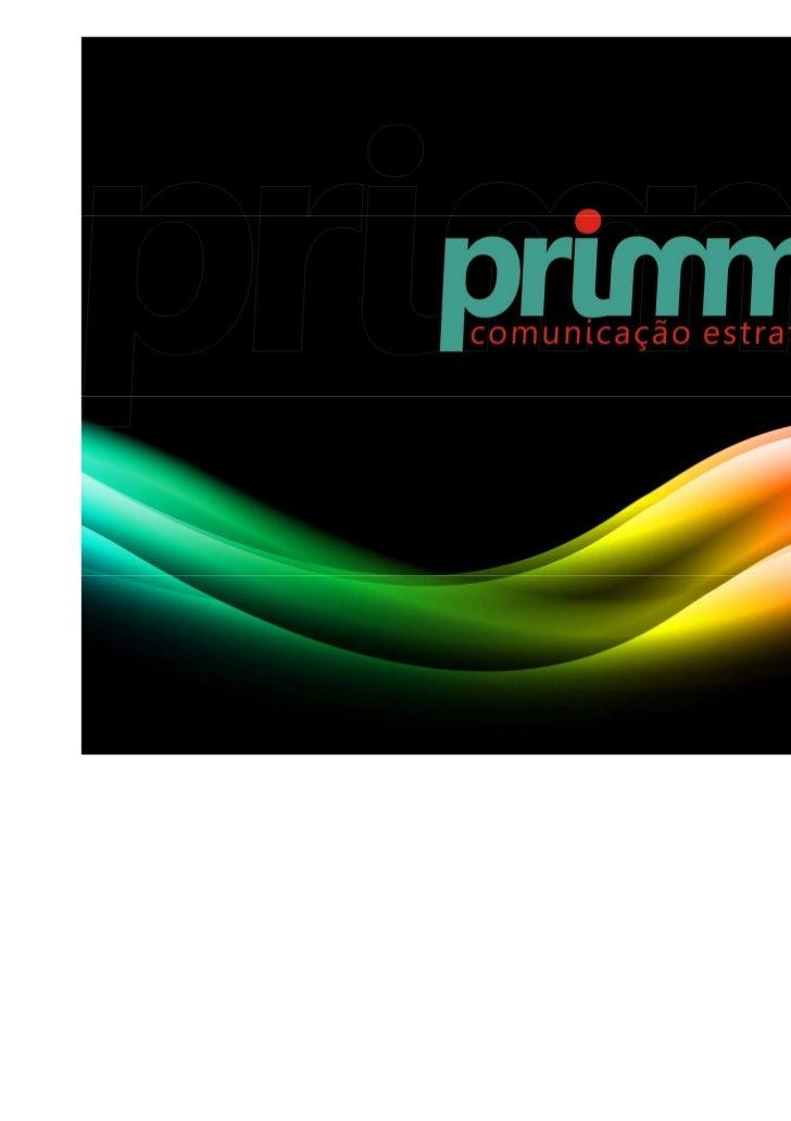 • QUEM SOMOS  Primma – primeiro, primazia, prioridade, primar (excelência, otimização): sua  empresa em primeiro lugar.  O...