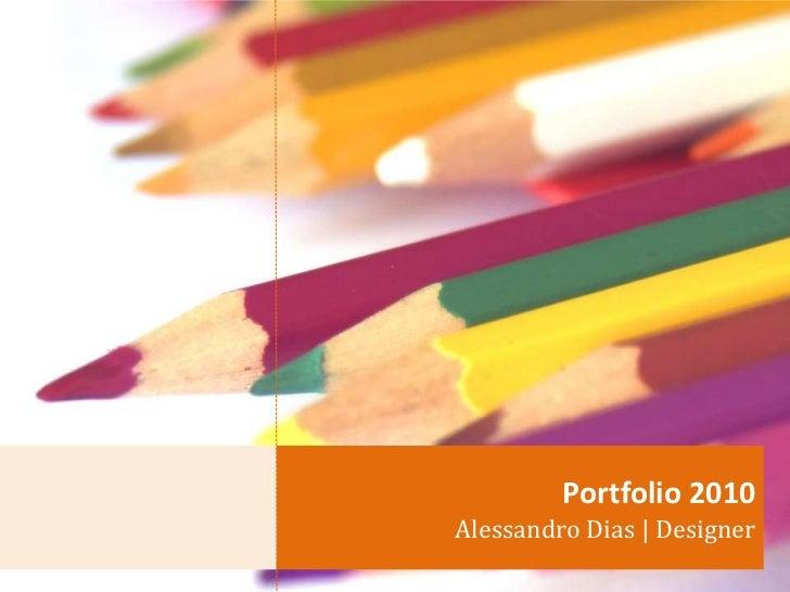 Portfolio 2010Alessandro Dias | Designer
