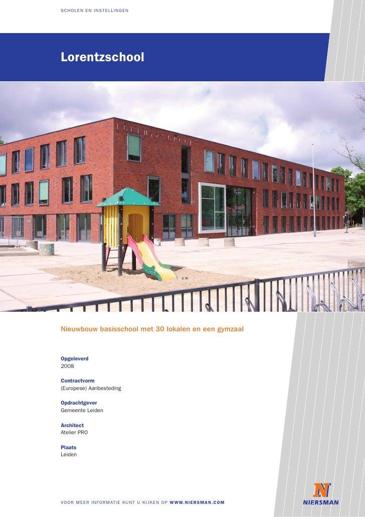 Scholen en inStellingen     Lorentzschool     Nieuwbouw basisschool met 30 lokalen en een gymzaal    opgeleverd 2008  cont...