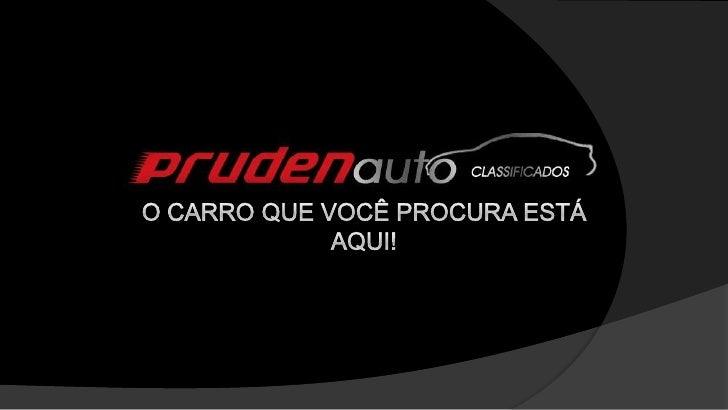 O prudenauto.com.br é umclassificados de veículos paraPresidente Prudente e região.Com objetivo de oferecer asmelhores fun...