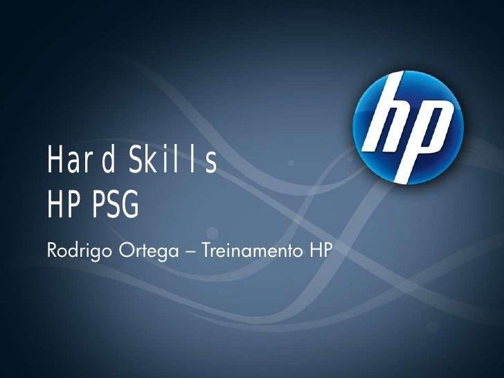 Hard SkillsHP PSGRodrigo Ortega – Treinamento HP