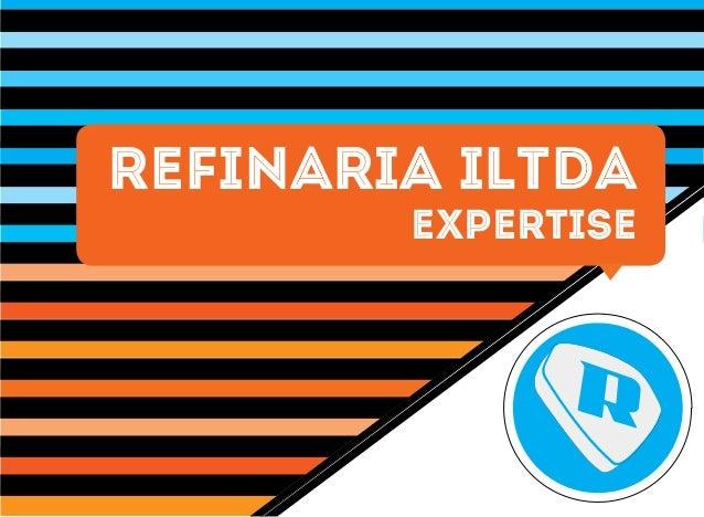 REFINARIA ILTDA EXPERTISE