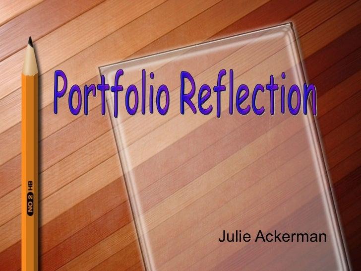 Julie Ackerman Portfolio Reflection