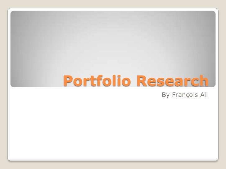 Portfolio Research<br />By François Ali<br />