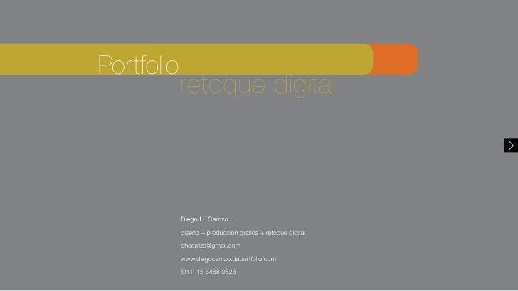 Portfolio            retoque digital            Diego H. Carrizo            diseño + producción gráfica + retoque digital ...