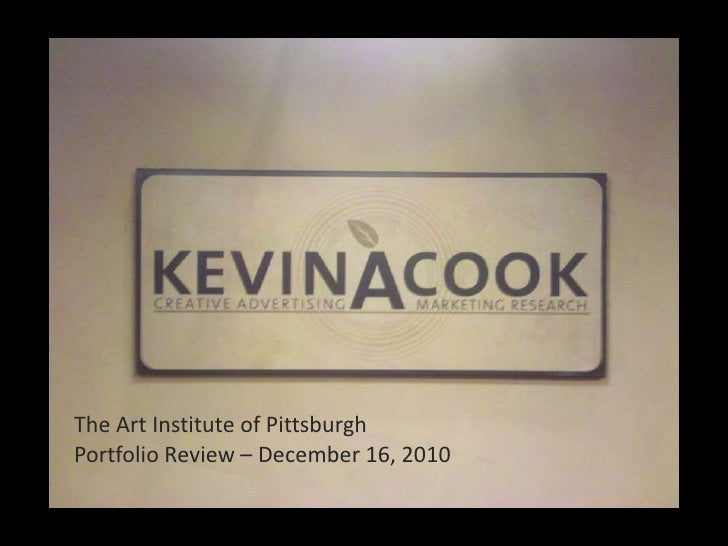 The Art Institute of Pittsburgh <br />Portfolio Review – December 16, 2010<br />