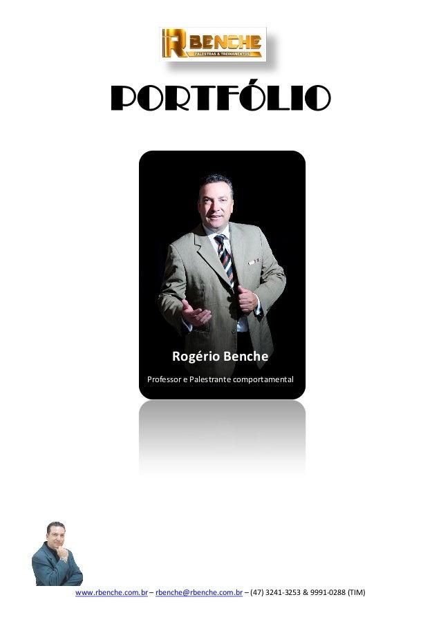 www.rbenche.com.br – rbenche@rbenche.com.br – (47) 3241-3253 & 9991-0288 (TIM) PORTFÓLIO Rogério Benche Professor e Palest...