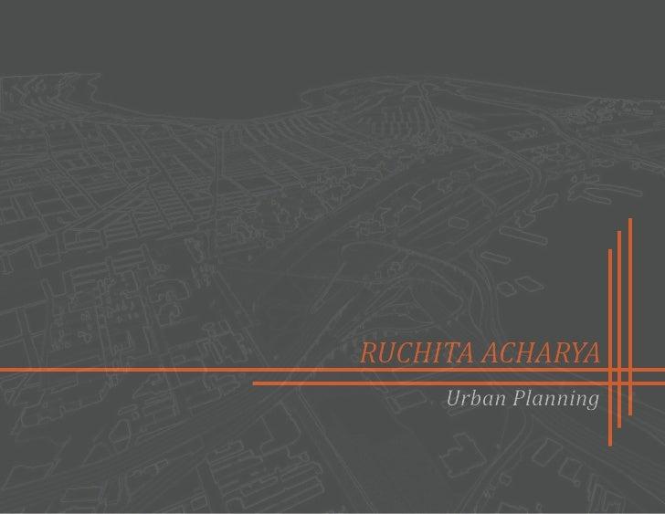 RUCHITA ACHARYA     Urban Planning
