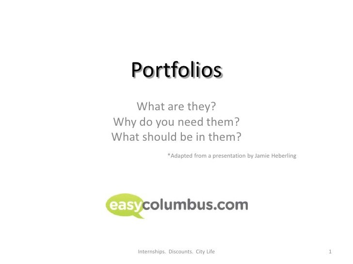 Portfolios<br />What are they?<br />Why do you need them?<br />What should be in them?<br />*Adapted from a presentation b...