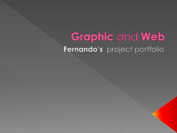 Graphic and Web<br />Fernando's  project portfolio<br />