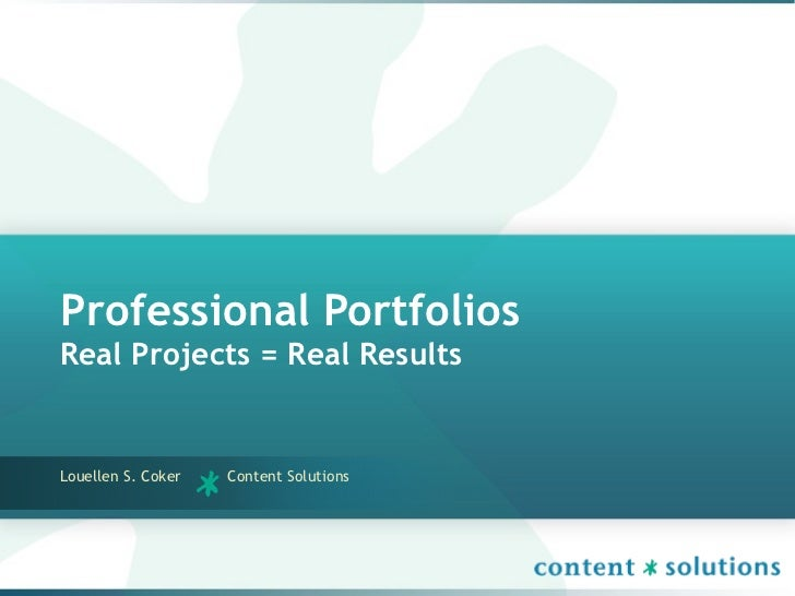 Professional PortfoliosReal Projects = Real ResultsLouellen S. Coker   Content Solutions