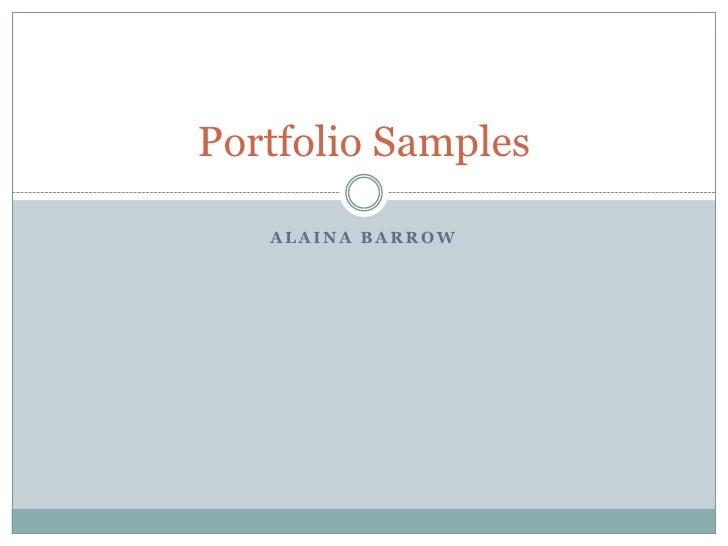 Alaina Barrow<br />Portfolio Samples<br />
