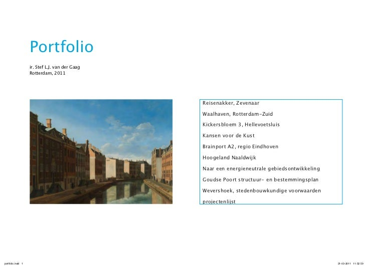 Portfolio                   ir. Stef L.J. van der Gaag                   Rotterdam, 2011                                  ...