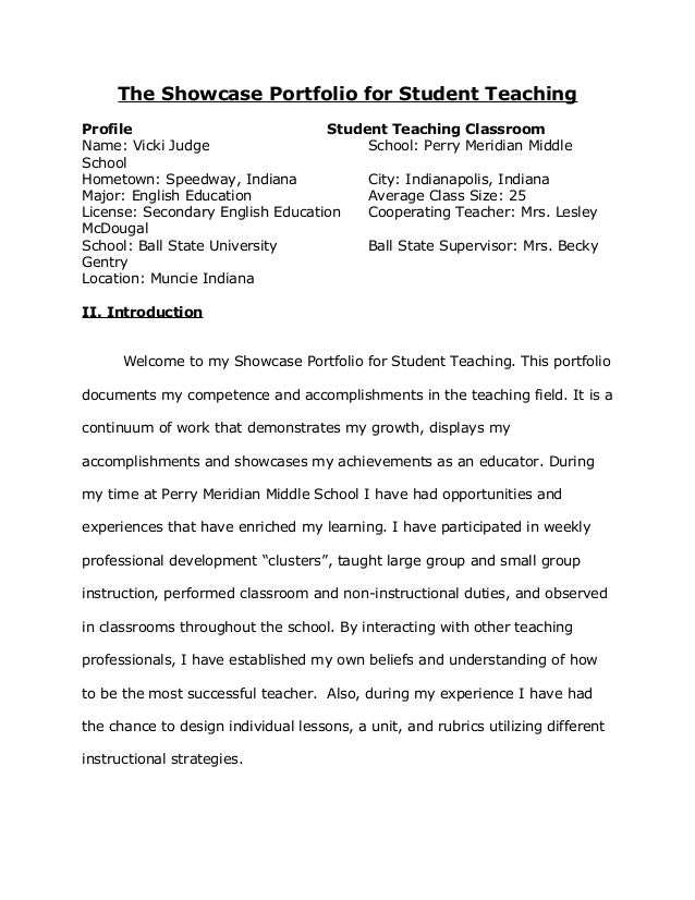 The Showcase Portfolio for Student Teaching Profile Student Teaching Classroom Name: Vicki Judge School: Perry Meridian Mi...