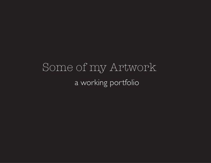 Some of my Artwork     a working portfolio