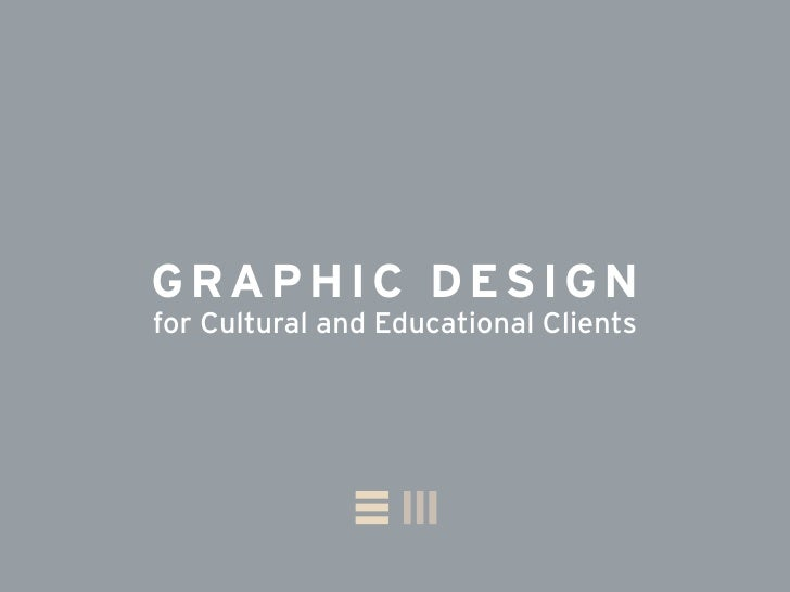 GRAPHIC DesIGn for Cultural and Educational Clients