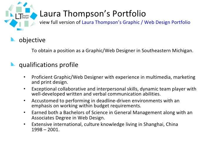 <ul><li>To obtain a position as a Graphic/Web Designer in Southeastern Michigan. </li></ul><ul><li> </li></ul><ul><li> <...
