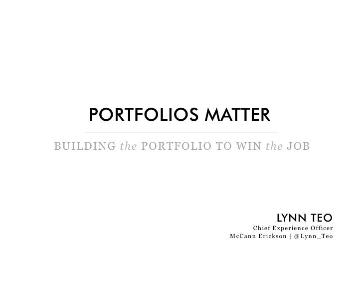 PORTFOLIOS MATTERBUILDING the PORTFOLIO TO WIN the JOB                                      LYNN TEO                      ...