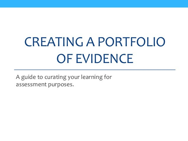 evidence for e portfolio An eportfolio (electronic portfolio) is an electronic collection of evidence that shows your learning journey over time portfolios can relate to specific academic fields or your lifelong learning evidence may include writing samples, photos, videos, research projects, observations by mentors and peers, and/or reflective thinking.