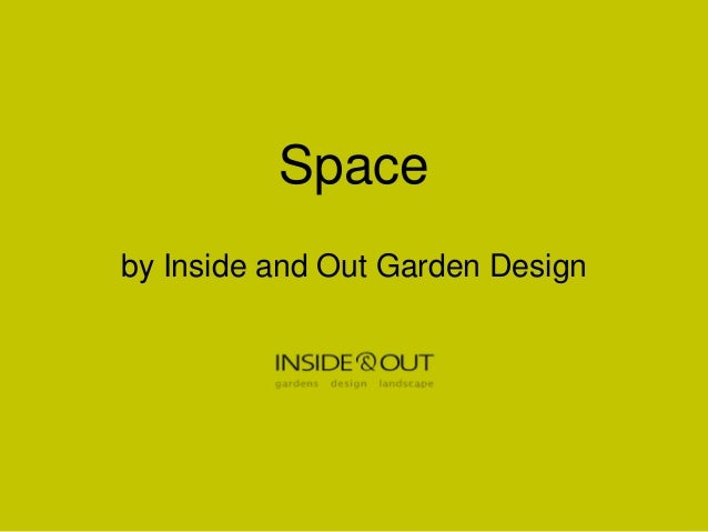 Spaceby Inside and Out Garden Design