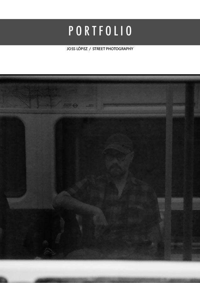 JOSS LÓPEZ / STREET PHOTOGRAPHY P O R T F O L I O
