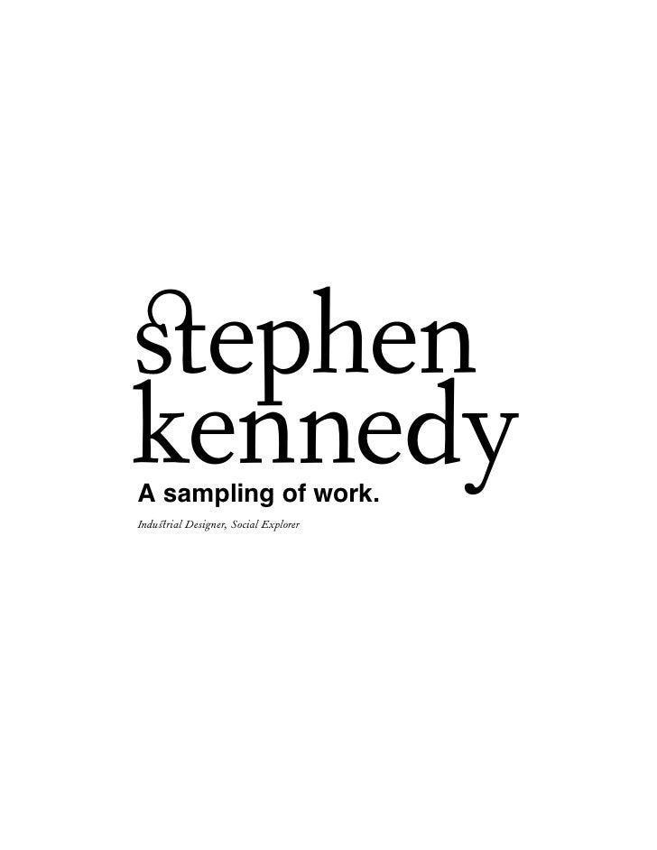 stephen kennedy A sampling of work. Industrial Designer, Social Explorer