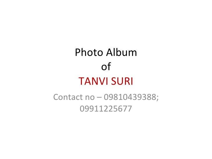 Photo Album of TANVI SURI Contact no – 09810439388; 09911225677