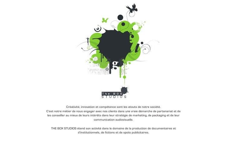 www.box-studios.com                    Créativité, innovation et compétence sont les atouts de notre société. C'est notre ...
