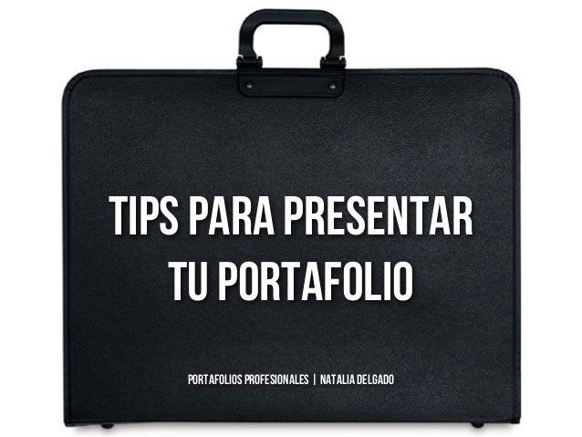 Tips para presentar tu portafolio PORTAFOLIOS PROFESIONALES | NATALIA DELGADO