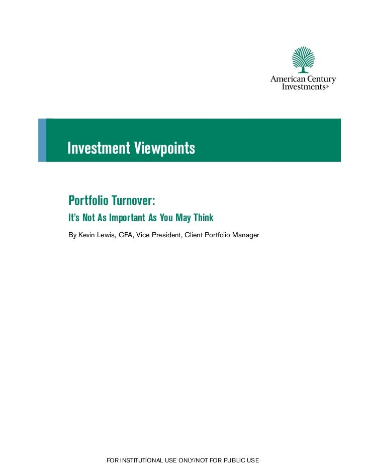 Investment ViewpointsPortfolio Turnover:It's Not As Important As You May ThinkBy Kevin Lewis, CFA, Vice President, Client ...