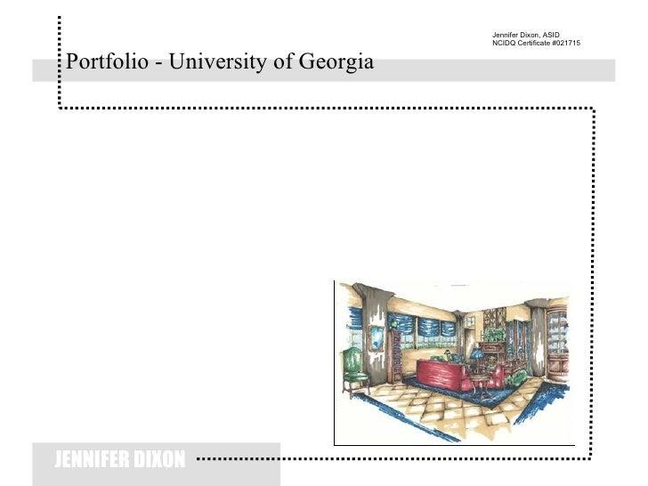 Portfolio - University of Georgia <ul><li>JENNIFER DIXON </li></ul>