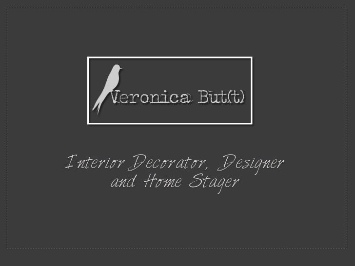 Interior Decorator, Designer      and Home Stager