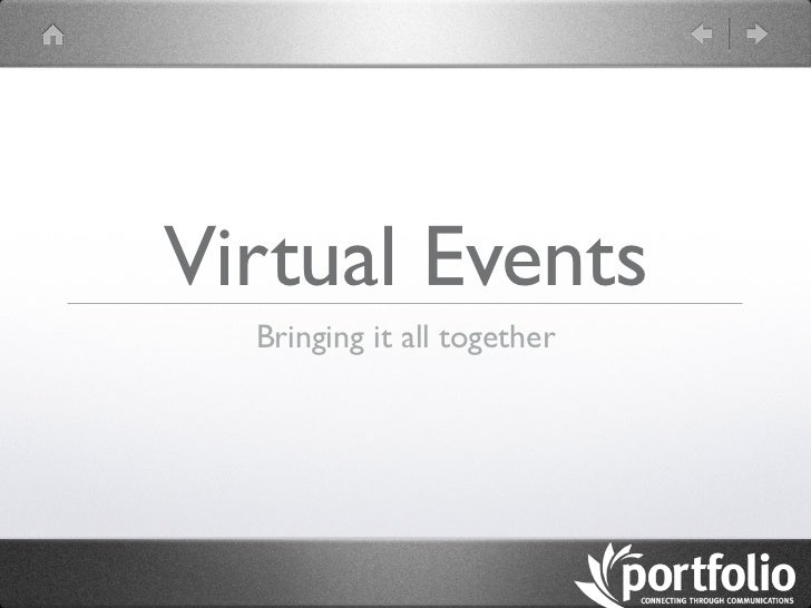 Virtual Events  Bringing it all together