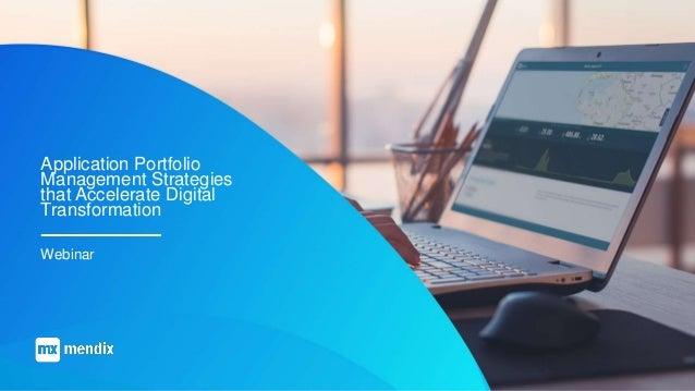 Application Portfolio Management Strategies that Accelerate Digital Transformation Webinar