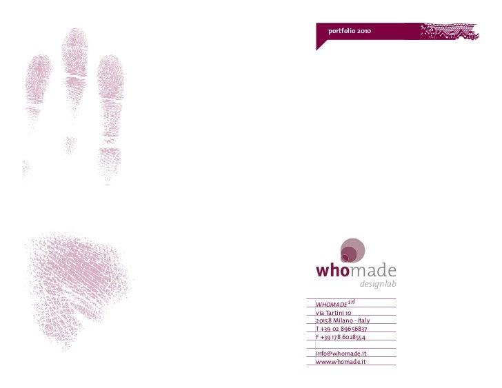 portfolio 2010whomade                designlabWHOMADE srlvia Tartini 1020158 Milano - ItalyT +39 02 89656837F +39 178 6028...