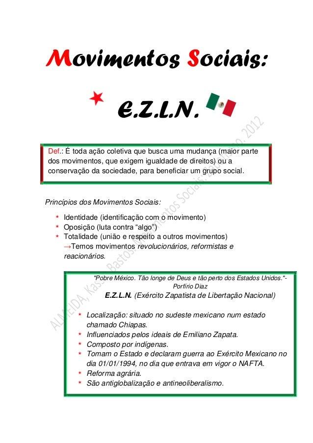 Movimentos Sociais:E.Z.L.N.Princípios dos Movimentos Sociais:Identidade (identificação com o movimento)Oposição (luta cont...