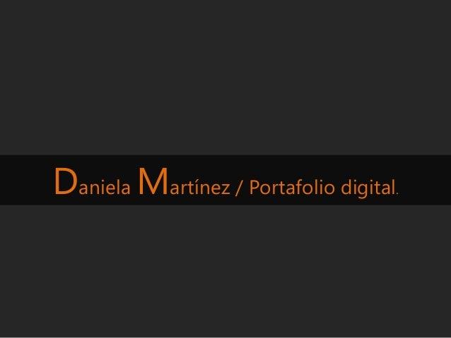 Daniela Martínez / Portafolio digital  .