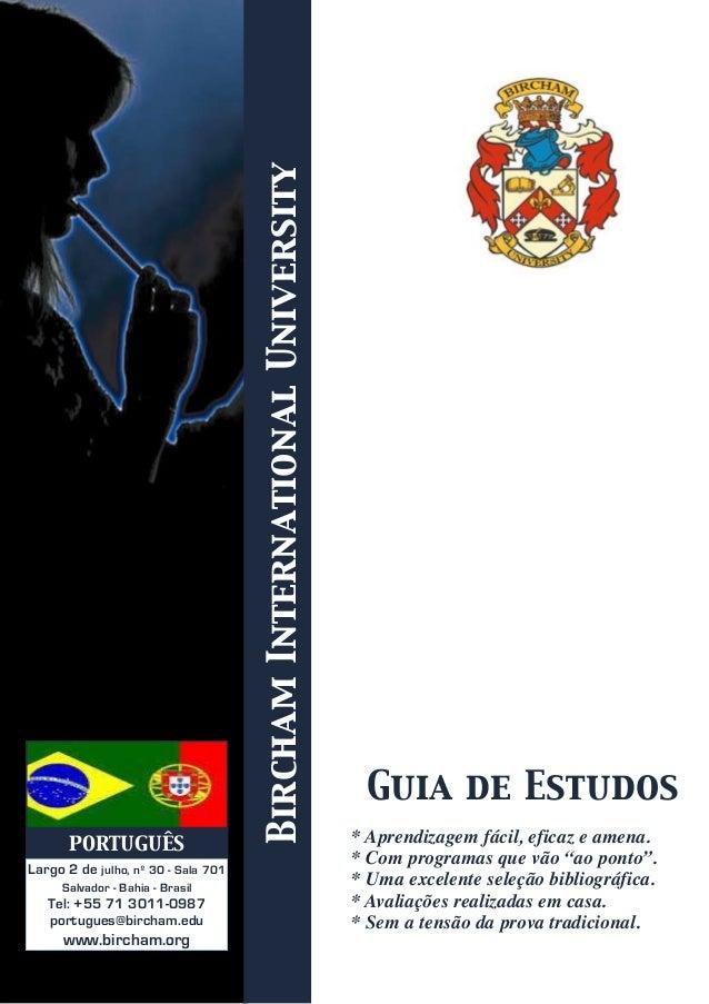 BirchamInternationalUniversity Largo 2 de julho, nº 30 - Sala 701 Salvador - Bahia - Brasil Tel: +55 71 3011-0987 portugue...