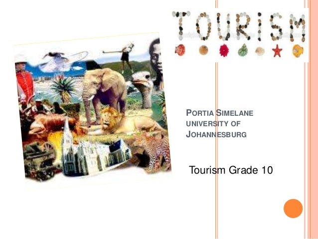 PORTIA SIMELANE UNIVERSITY OF JOHANNESBURG Tourism Grade 10