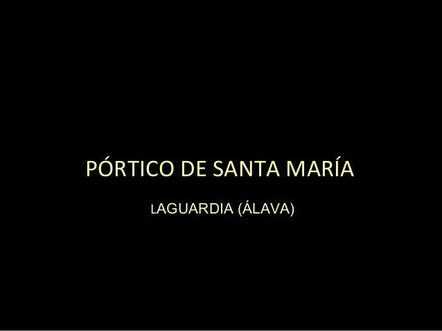 PÓRTICO DE SANTA MARÍALAGUARDIA (ÁLAVA)