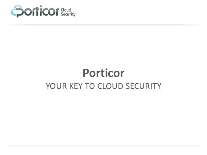 PorticorYOUR KEY TO CLOUD SECURITY